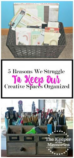 Have you managed to get your creative space organized only to find out it's a struggle to keep it that way? Check out these five reasons why we struggle to keep our creative spaces organized along with some awesome ideas about how we can get ourselves organized once and for all.