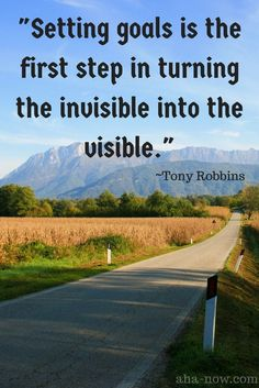 """Setting goals is the first step in turning the invisible into the visible. Motivational Quotes, Inspirational Quotes, Uplifting Quotes, Quotes To Live By, Life Quotes, General Quotes, Need Motivation, Setting Goals, Tony Robbins"