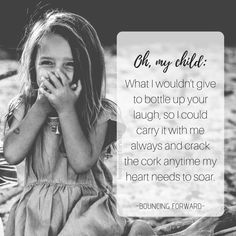 My Sweet Briarlyn Grace. with a beautiful laugh that makes me so happy. My heart is full. Great Quotes, Quotes To Live By, Inspirational Quotes, Mother Daughter Quotes, To My Daughter, Daughters, Father Daughter, Mother Quotes, Mommy Quotes