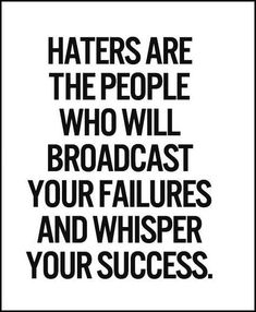 #Truth  Most haters are stuck in a poisonous mental prison of jealousy and self-doubt that blinds them to their own potentiality.