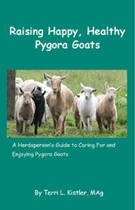Raising Happy, Healthy Pygora Goats: A Herdperson's Guide to Caring For and Enjoying Pygora Goats