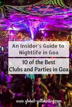 Goa's legendary nightlife scene has something for everyone! From trance to techno, silent discos to live bands, beach parties to reggae and stylish nightclubs. Here's my insider's guide to 10 of the very  best clubs, parties and nightlife in Goa, India.