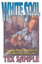 White Soul: Country Music, the Church and Working Americans [Paperback]