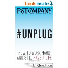 Amazon.com: #Unplug: How to Work Hard and Still Have a Life eBook: Chuck Salter Work Life Balance, Still Have, Make Time, Did You Know, Work Hard, Reading, Books, Amazon, Kindle