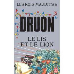 Les Rois maudits, tome 6 : Le Lis et le Lion: Amazon.fr: Maurice Druon: Livres