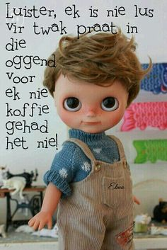 OOAK Custom Blythe Doll for Adoption : Chubby Boy Romeo. Custom by : Little Dolls Room* Base model : Factory Blythe Tan Skin RBL. Beautiful Quotes Inspirational, Witty Quotes Humor, Afrikaanse Quotes, Lil Boy, Dream Doll, Anime Dolls, Disney Dolls, Good Morning Wishes, Little Doll