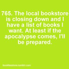 Bookfession 765. Keeping a list in case the bookstore will close, expecting big big big sale.