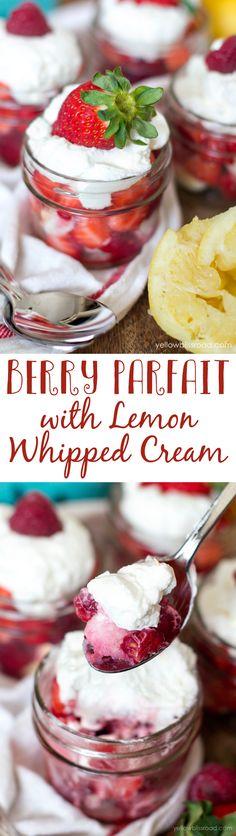 Berry Parfait with Lemon Whipped Cream! Yummy and refreshing dessert recipe.