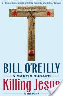 Killing Jesus - Non Fiction Bill O'Reilly