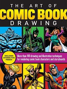 The Art of Comic Book Drawing: More than 100 drawing and illustration techniques for rendering comic book characters and storyboards - Default