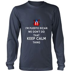 I'm Puerto Rican We don't do that Keep Calm Thing T-shirt