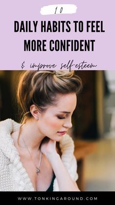 Do you lack confidence and have a low self esteem? These 10 daily habits will help you boost your confidence.All confident and successful women have these habits in common. #confidence #howtobeconfident