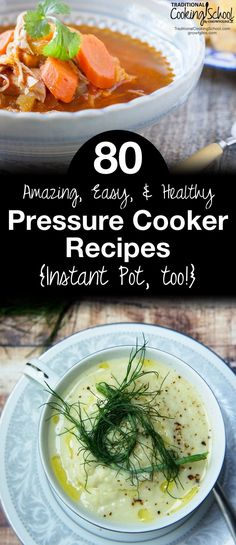 80 Amazing Easy and Healthy Pressure Cooker Recipes | It's a simple mathematical equation... pressure cooker or Instant Pot + a great recipe = easy, fast, fun, healthy, and delicious! This simple math just got easier because instead of you hunting down recipe candidates, we've done all the work for you. Here are 80 amazing, easy, and healthy pressure cooker (or Instant Pot) recipes! | TraditionalCookingSchool.com
