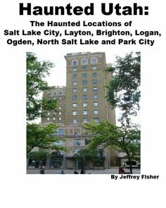 Haunted Utah: The Haunted Locations of Salt Lake City, Layton, Brighton, Logan, Ogden, North Salt Lake and Park City by Jeffrey Fisher. $2.99. 19 pages. This guide offers information on all of the haunted locations in Salt Lake City, Layton, Brighton, Logan, Ogden, North Salt Lake and Park City, Utah. Each location includes information on its history, and the spirit(s) believed to haunt the property. Show more Show less