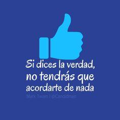 """""""Si dices la #Verdad, no tendrás que acordarte de nada"""". #MarkTwain #Citas #Frases @Candidman"""
