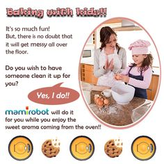 """Kids are on the summer vacation. What about getting them help you make brunch? Of course, you might worry about a huge mess on the floor. It's okay!! """"Mamirobot will clean it up for you!"""""""