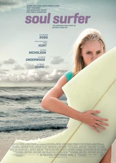 Soul Surfer-a really good movie based on a true story totally awesome!