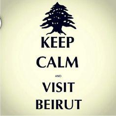 Keep calm and visit Beirut.