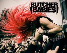 so um I'm kind of totally in love with Butcher Babies