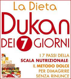 Come dimagrire con la dieta Dukan dei sette giorni, il nuovo metodo di Pierre Dukan: schema della scala nutrizionale.
