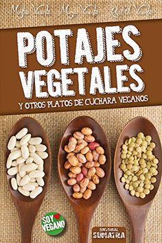 Potajes Vegetales. Y otros platos de cuchara veganos: Amazon.es: Montse Vicente, María Vicente, Raúl J. Vicente: Libros