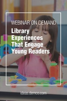 #Library Experiences that Engage Young Readers Webinar #demcoideas