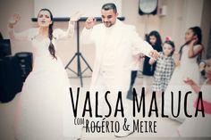 Valsa Maluca de Rogério e Meire