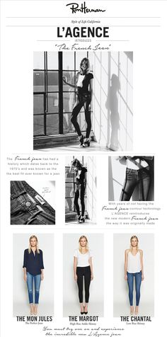 Introducing the L'AGENCE French Jean The French Jean has a history which dates back to the 1970's & was known as the best fit ever known for a jean. With years of not having the French Jean contour technology, L'AGENCE reintroduces the New Modern French Jean the way it was originally made. You MUST try one on and experience the new #lagencefashion jean. Now Online & in ALL Stores! #ronherman #TShirtStore #thefrenchjean #bestfitever #lagence