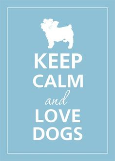 Keep calm and love dogs by Agadart on Etsy