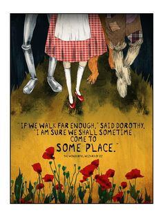 """""""If we walk far enough,"""" said Dorothy, """"I am sure we will sometime come to someplace."""" ~ The Wonderful Wizard of Oz Wizard Of Oz Decor, Wizard Of Oz Quotes, Wizard Oz, Wizard Of Oz Pictures, Enough Is Enough Quotes, Artwork For Living Room, Land Of Oz, Yellow Brick Road, Book Lovers Gifts"""