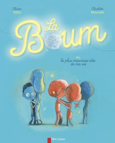 Amazon.fr - La Boum ou la plus mauvaise idée de ma vie - Charlotte Moundlic, Olivier Tallec - Livres