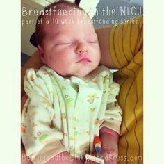Breastfeeding in the NICU| Part of a 10 Week Breastfeeding Series ||