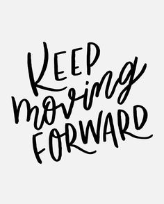 keep moving forward via @whimsyandwild