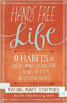 Hands Free Life: 9 Habits for Overcoming Distraction, Living Better & Loving More by Rachel Macy Stafford. I absolutely loved this book just as much as her first! She encourages readers to live hands free in a way that is so compelling it draws even the most reluctant reader in to her story.