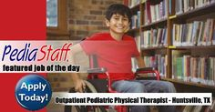 Hot Job: Outpatient Clinic Physical Therapist – Huntsville, TX - pinned by @PediaStaff – Please Visit ht.ly/63sNtfor all our pediatric therapy pins