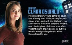 I took Zimbio's 'Doctor Who' quiz and I'm the Clara Oswald! Who are you? << This is awesome because I love Clara!!!