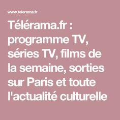 Télérama.fr : programme TV, séries TV, films de la semaine, sorties sur Paris et toute l'actualité culturelle