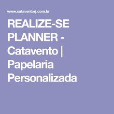 REALIZE-SE PLANNER - Catavento | Papelaria Personalizada