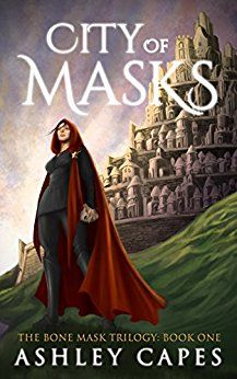 City of Masks (The Bone Mask Trilogy Book 1) by [Capes, Ashley]