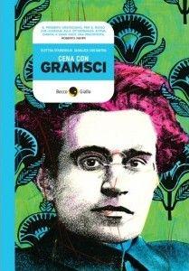 Gianluca Costantini, Elettra Stamboulis - Cena con Gramsci