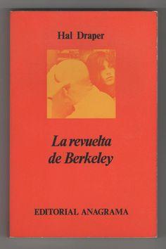 La revuelta de Berkeley / Hal Draper ; [traducción José R. Llobera].-- Barcelona : Anagrama, 1970 en http://absysnet.bbtk.ull.es/cgi-bin/abnetopac?TITN=484665