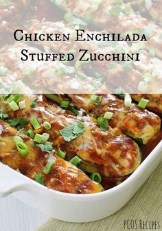 Main Dishes - RecipesForPCOS   PCOS safe Mexican Food!  If you love enchiladas as much as I do, check out these chicken stuffed enchilada zucchini boats and many other PCOS safe recipes!