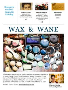 Wax & Wane |  10 page Beginner's Guide to Encaustic Painting |  Instant digital download  | $8  includes instructions for making your own encaustic medium, DIY color-mixing, vendor/ supply lists and lots of tips on how to cut costs without sacrificing quality or professionalism