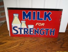 Love this sign...Old Milk for Strength Dairy Farm Advertising Sign National Dairy Food Bureau | eBay