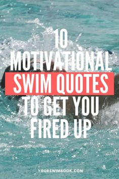 10 Motivational Swim Quotes to Get You Fired Up