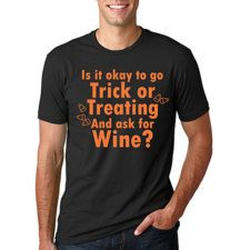 Ask for Wine when you Trick or Treat Shirt