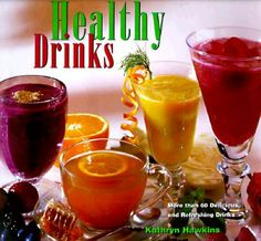 healthy drinks pics | Healthy Drinks by Heather Hawkins, Kathryn Hawkins - Reviews ...