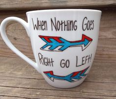 When Nothing Goes Right Go Left Motivational Funny by betwixxt