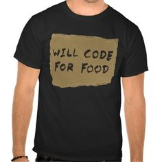 Will Code For Food T Shirt, Hoodie Sweatshirt