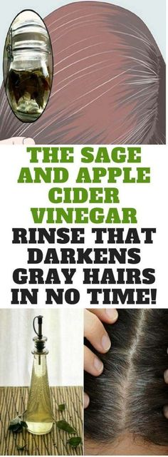 THE SAGE AND APPLE CIDER VINEGAR RINSE THAT DARKENS GRAY HAIRS IN NO TIME! Stunning Display